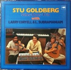 Stu Goldberg with Larry Coryell & L. Subramaniam – Solos-Duos-Trios