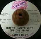danny hunt / What's Happening To Our Love Affair (74) Dynamite