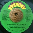 Funkhouse Express / Chase Your Blues Away(77)Roxbury