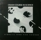 Crash Course In Science / Signals From Pier Thirteen (86) LD